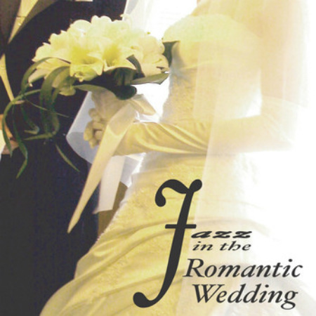 VA - Jazz in the Romantic Wedding (2016)